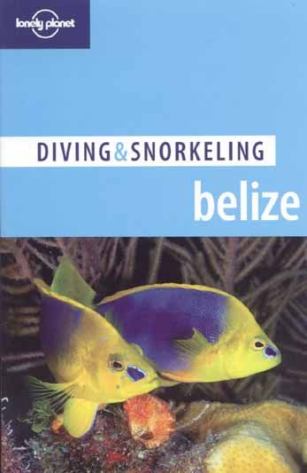 Diving and Snorkeling Belize - Lonely Planet