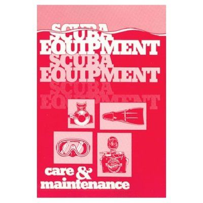 Scuba Equipment Care and Maintenance