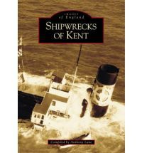 Shipwrecks of Kent - Anthony Lane