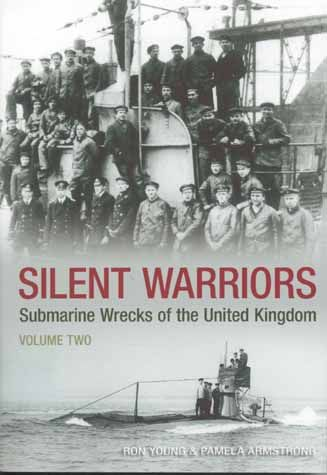 Silent Warriors; Submarine Wrecks of the United Kingdom - Vol. 2
